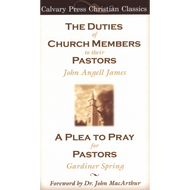 The Duties of Church Members to Their Pastors by John Angell James (Paperback)