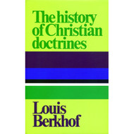 History of Christian Doctrines by Louis Berkhof