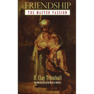 Friendship: The Master Passion by H. Clay Trumball