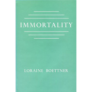 Immortality by Loraine Boettner