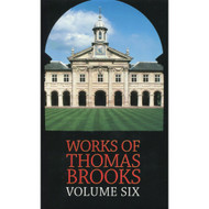 The Works of Thomas Brooks (Volume 6)