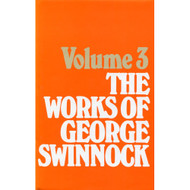 The Works Of George Swinnock (Volume 3: The Latter Portion of the Christian Man's Calling, Heaven and Hell Epitomised, and a Portion of the Fading of the Flesh)
