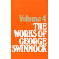 The Works of George Swinnock (Volume 4: The Latter Portion of the Fading of the Flesh, the Pastor's Farewell, the Gods are men, the Beauty of Magistracy, men are Gods, and the Incomparableness of God