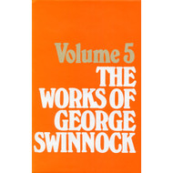 The Works Of George Swinnock (Volume 5: The Door of Salvation Opened by the Key of Regeneration, the Sinner's Last Sentence)