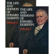 The Life & Sermons Of Edward D. Griffin (2 Volume Set)