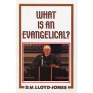 What is an Evangelical? by David Martyn Lloyd-Jones