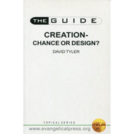 The Guide ... Creation: Chance or Design? by David Tyler