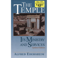 The Temple: Its Ministry and Services by Alfred Edersheim