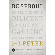 1 & 2 Peter: Expositional Commentary by R.C. Sproul