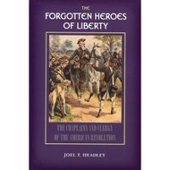 The Forgotten Heroes of Liberty: Chaplains and Clergy of the American Revolution