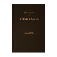 Thoughts on Public Prayer by Samuel Miller (Hardcover)