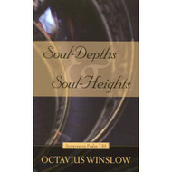 Soul-Depths and Soul-Heights: An Exposition of Psalm 130
