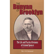 The Bunyan of Brooklyn: The Life and Practical Sermons of Ichabod Spencer