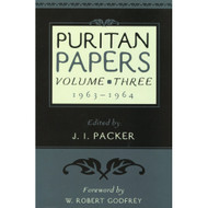 Puritan Papers, Vol. 3: 1963-1964