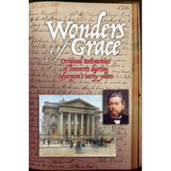 Wonders of Grace: Original Testimonies of Converts During Spurgeon's Early Years