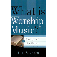 What is Worship Music? by Paul S. Jones (Paperback)