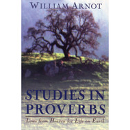 Studies in Proverbs: Laws from Heaven for Life on Earth