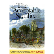 The Acceptable Sacrifice by John Bunyan (Paperback)