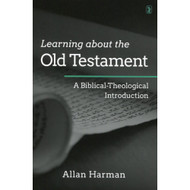 Learning About the Old Testament: A biblical-Theological Introduction