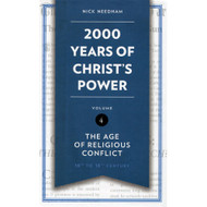 2000 Years of Christ's Power: The Age of Religious Conflict - Volume 4