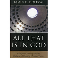 All That is in God: Evangelical Theology and the Challenge Christian Theism