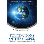 Foundations of the Gospel: A Believer's Commentary on Genesis 1-3