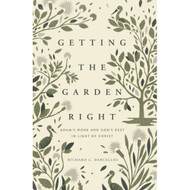 Getting the Garden Right: Adams's Work and God's Rest in Light of Christ