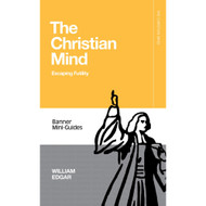 The Christian Mind: Escaping Futility