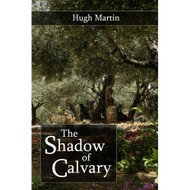 The Shadow of Calvary: Gethsemane | The Arrest | The Trial