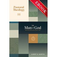 Pastoral Theology, The Man of God: His Calling and Godly Life (Vol. 1) -EBOOK