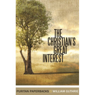 The Christian's Great Interest by William Guthrie (Paperback)