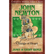 John Newton: Change of Heart (CHRISTIAN HEROES)