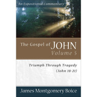 The Gospel of John, Volume 5: Triumph Through Tragedy (John 18–21)
