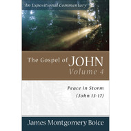 The Gospel of John, Volume 4: Peace in Storm (John 13–17)