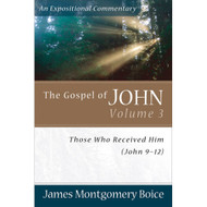 The Gospel of John, Volume 3: Those Who Received Him (John 9–12)