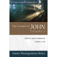 The Gospel of John, Volume 2: Christ and Judaism (John 5–8)
