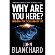 Why are you here?: Searching for the Meaning of Life