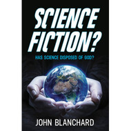 Science Fiction?: Has Science disposed of God?