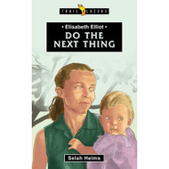 Elisabeth Elliot: Do the Next Thing