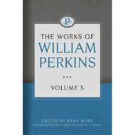 The Works of William Perkins (Volume 5)