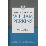 The Works of William Perkins (Volume 5)