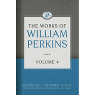 The Works of William Perkins (Volume 4)