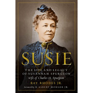 Susie: The Life and Legacy of Susannah Spurgeon