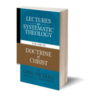 Lectures in Systematic Theology: Doctrine of Christ (Volume 3)