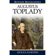 Augustus Toplady (Bitesize Biographies)