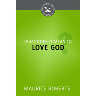 What Does It Mean to Love God? (Cultivating Biblical Godliness)
