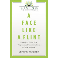 A Face Like A Flint: Learning from the Righteous Determination of the Saviour