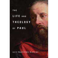 The Life and Theology of Paul