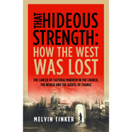That Hideous Strength: How the West Was Lost