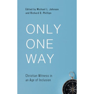 Only One Way: Christian Witness in an Age of Inclusion